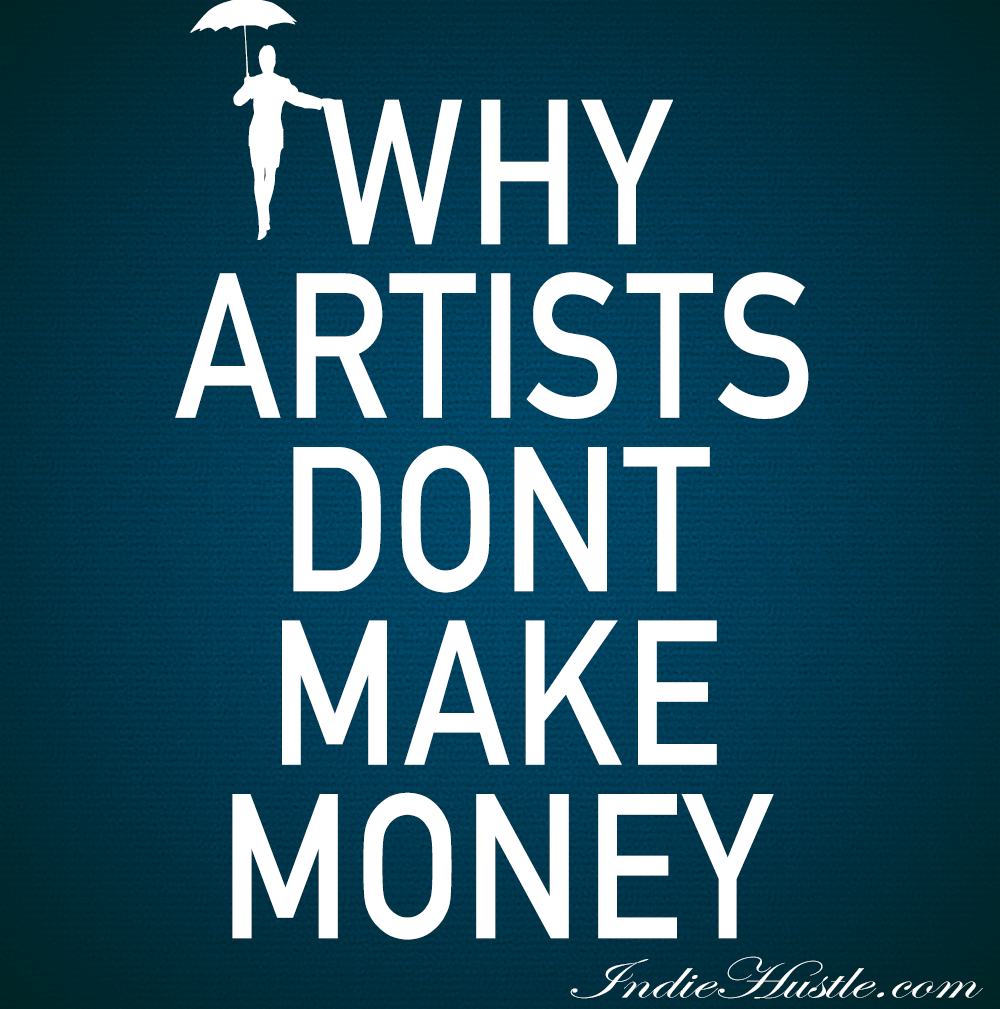 Why Artists Don't Make Money