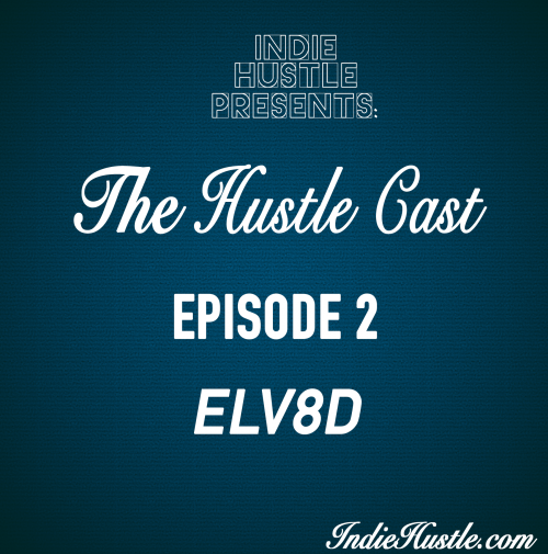 The Hustle Cast EP 2 – ELV8D