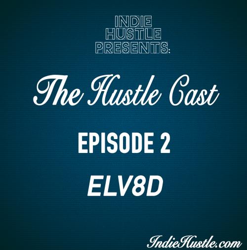 The Hustle Cast EP 2 – ELV8D